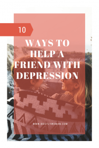 10 WAYS TO HELP A FRIEND WITH DEPRESSION