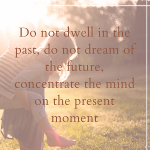 Mindfulness Quotes. Motivation for Living In The Present Moment