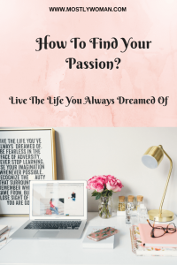 How To Find your passion and purpose in life? How to find your dream job? Here are some things which I use with my clients to help find their passion.