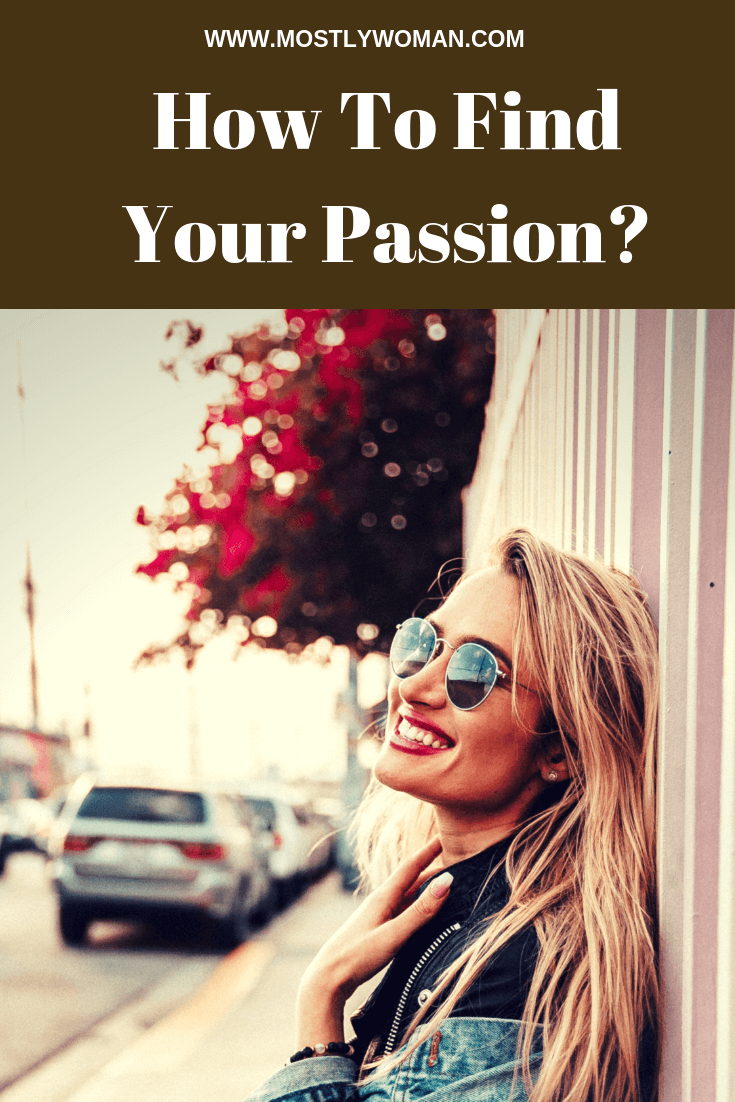 How to find your passion and life the life you always dreamed of? A guide - find your passion and dream job.