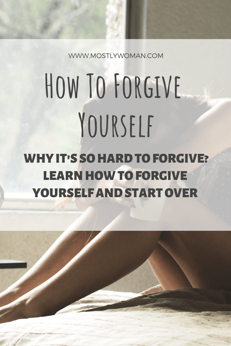 How to forgive yourself and live the life you deserve. Learn why it's so hard to forgive and how to do it. Don't stand on your way to success and happiness.