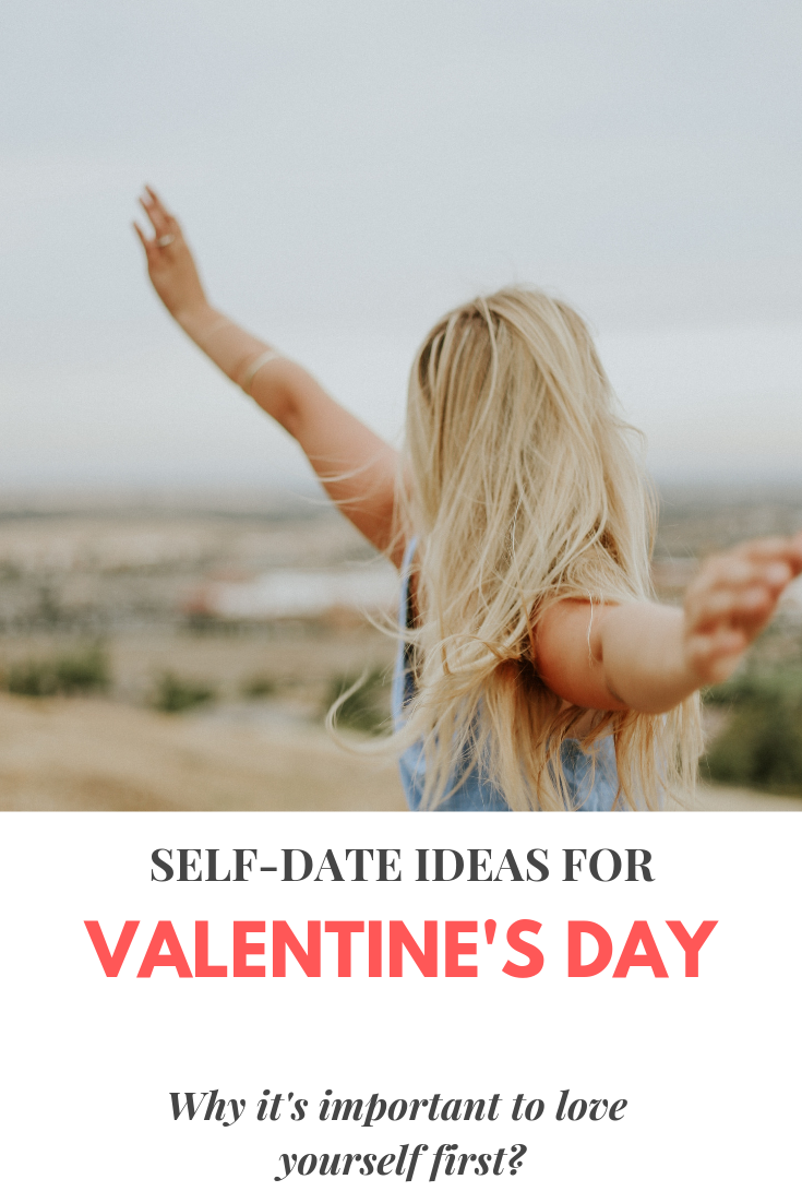 Important Reasons to LOVE YOURSELF and The Importance of self-dates. Why self-dates are so important for your personal growth and development?
