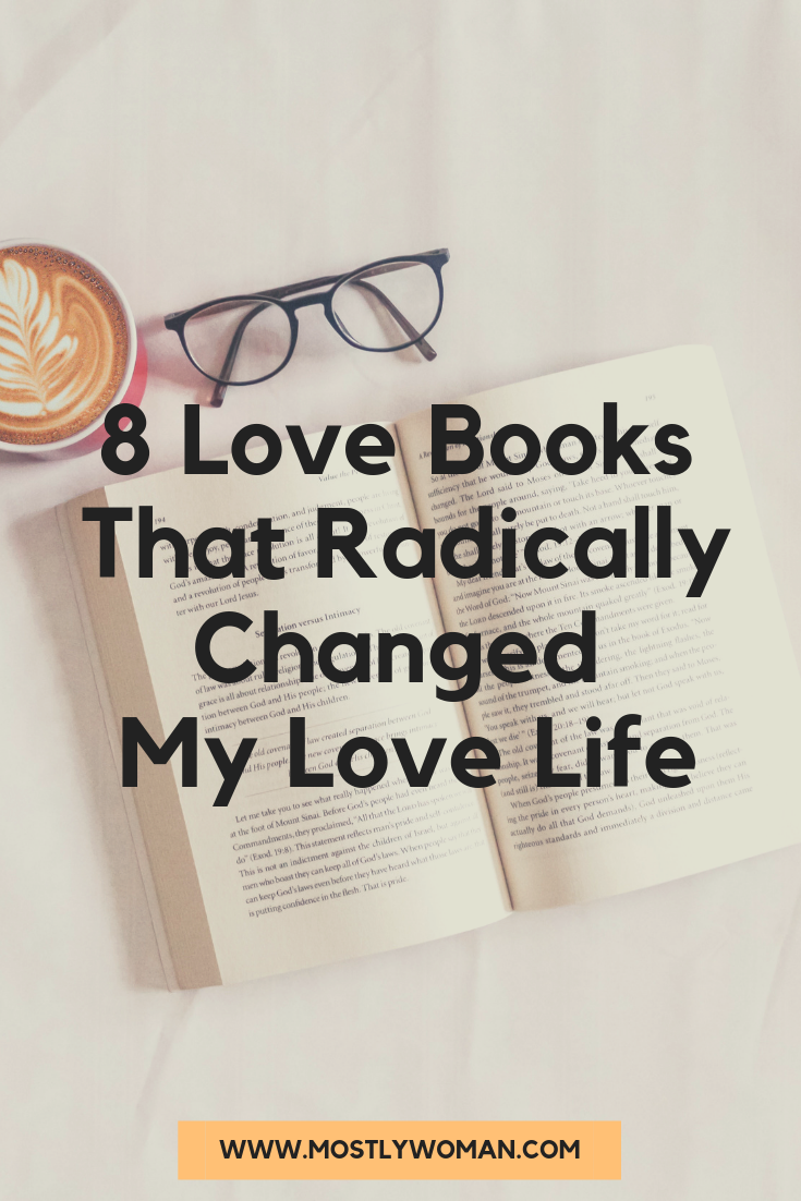 Love Books That Drastically Changed My Love Life. If you are into personal development and self-care, these books are perfect choice for you!