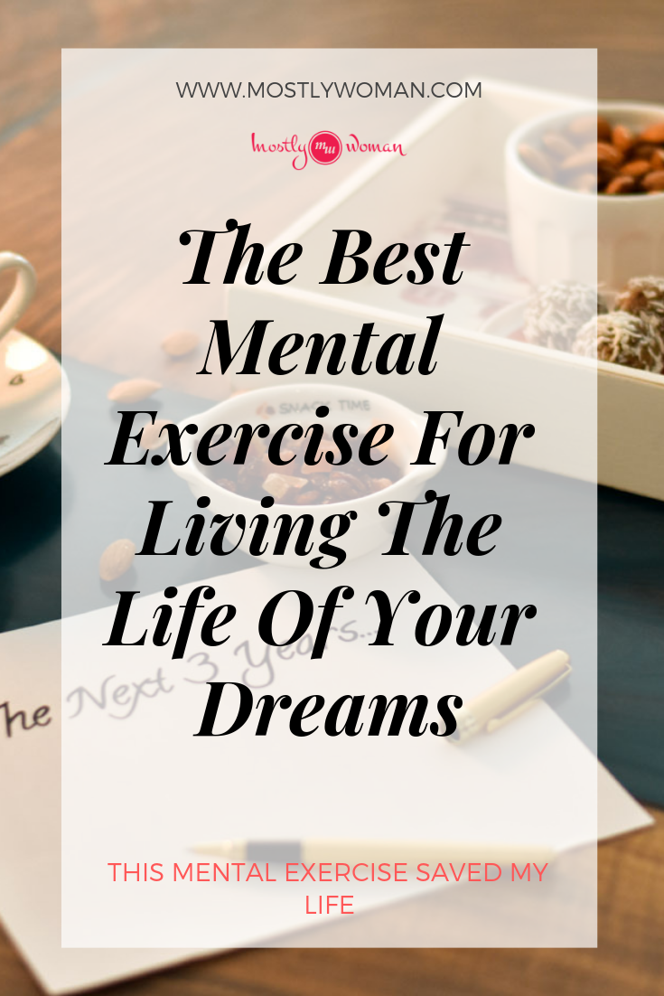 This is a life-changing mental exercise called The Next 3 Years. Several years ago this mental exercise saved my life and I still use it for personal growth and living the life of my dreams.