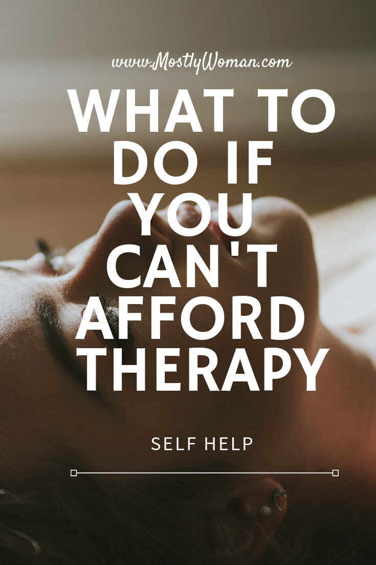 What to do if you can not allow therapy? Tips from a therapist how to help yourself and live the life you deserve