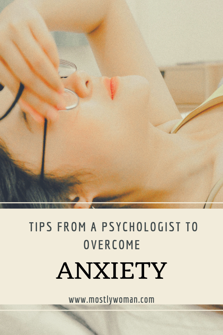 Tips How To Overcome And Naturally Treat Anxiety From A Psychologist. Heal Your Soul And Get Rid Of Anxiety For Good